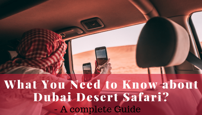 what-you-need-to-know-about-dubai-desert-safari